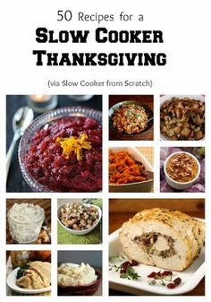 Fifty Recipes for a Slow Cooker Thanksgiving.  This post features from-scratch blogger-tested Slow Cooker Recipes for turkey breast, mashed potatoes, sweet potatoes, stuffing, and cranberry sauce!  [via Slow Cooker from Scratch] #SlowCookerThanksgiving