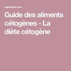 Guide des aliments cétogènes - La diète cétogène