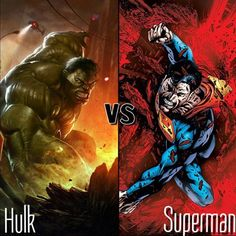 WHO WOULD WIN?  #Superman or #Hulk