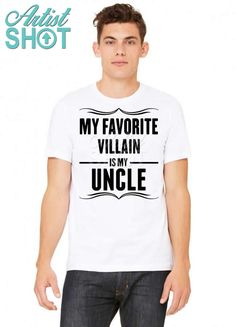 deb2962b54a77 Custom My Favorite Villain Is My Uncle T-shirt By Designbysebastian -  Artistshot
