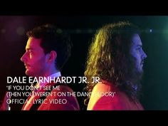 Dale Earnhardt Jr. Jr. - If You Didn't See Me (Then You Weren't On The Dancefloor) [Lyric Video] - YouTube