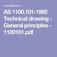 AS 1100.101-1992 Technical drawing - General principles - 1100101.pdf