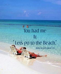 Me everytime hubby says Let's go to the Beach