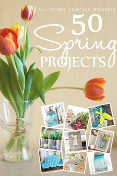 50 Spring Projects from All Things Creative
