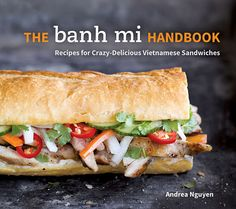 Hanoi grilled chicken Banh Mi is a Vietnamese sandwich filled with chicken and herbs. Delicious chicken banh mi from The Banh Mi Handbook by Andrea Nguyen. Vietnamese Baguette Recipe, Vietnamese Sandwich, Vietnamese Food, Vietnamese Recipes, Sandwich Recipes, Chicken Sandwich, Grilled Sandwich, Chicken Wraps, Baguette