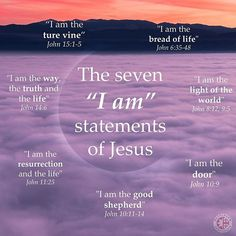 Did you read our Blog about the 7 I am Statements of Jesus Christ? #Jesus #IAMStatements #Love #Lord #BibleQuotes #BibleVerses #light #way #truth #vine #life #door #resurrection #goodsheperd #breadoflife #nature #sky #sun #beautiful #pretty #sunset #sunrise #blue #clouds #beauty #light #day