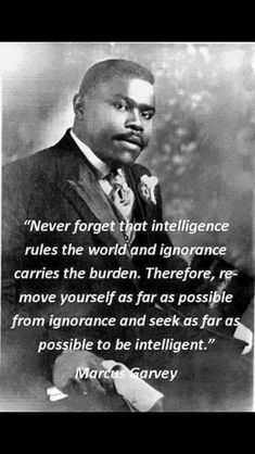 Intelligence quotes by Marcus Garvey - TOP INTELLIGENCE quotes and sayings by famous authors like Marcus Garvey : Never forget that intell - Quotable Quotes, Wisdom Quotes, Me Quotes, Motivational Quotes, Inspirational Quotes, Poetry Quotes, Life Quotes Love, Great Quotes, Quotes To Live By