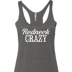 Redneck Crazy Tank Top. Country Music Tank Top. Country tank top. Country shirt. Tyler Farr tank top by SouthernCharme