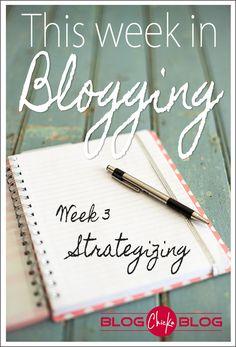 Blogging Tips -This week in blogging - week 3 - Strategizing