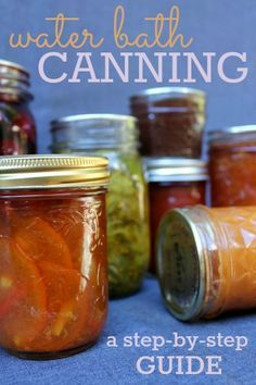 Water bath canning guide -- everything you need to know to preserve fresh fruit!