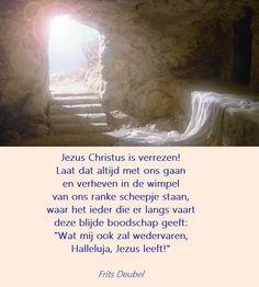 """Jezus Christus is verrezen! Laat dat altijd met ons gaan en verheven in de wimpel van ons ranke scheepje staan, waar het ieder die er langs vaart deze blijde boodschap geeft: """"Wat mij ook zal wedervaren, Halleluja, Jezus leeft"""" Frits Deubel"""