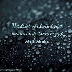 Spreuken en gedichten plaatjes Bad Day Quotes, Sad Quotes, Quote Of The Day, Qoutes, Loosing Someone, Hurt Pain, Grieving Mother, Missing You Quotes, Dutch Quotes