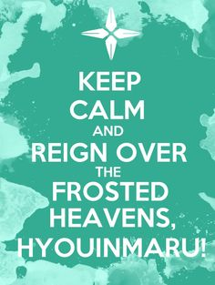 Keep Calm and Reign Over the Frosted Heavens, Hyoi by art-of-zeppeki-hana on deviantART