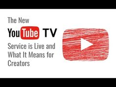 The YouTube TV Service Is Live and What It Means for Creators