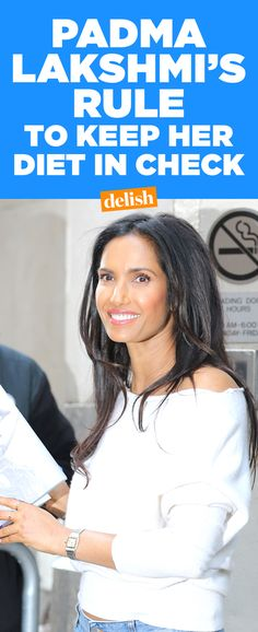 What Padma Lakshmi Actually Eats in a Day
