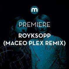 Premiere: Royksopp 'Sordid Affair' (Maceo Plex Remix) by Mixmag | Free Listening on SoundCloud