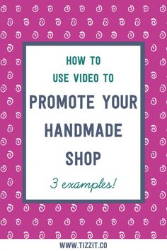 Video marketing is a very powerful tool to help you make more sales in your handmade business. Learn how to best use it in your shop with these 3 examples.