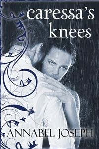 Caressa's Knees by Annabel Joseph