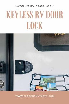 It's quite possible that installing the LATCH.IT KEYLESS RV Door lock was one of the best upgrades we have done in our trailer.