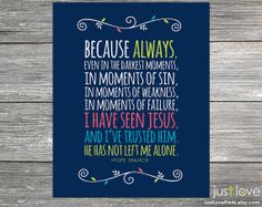 Pope Francis Quote Print  Inspirational Catholic Art by JustLovePrints, $9.00 #popefrancis #pope #Catholic