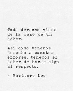 Tenemos derecho viene de la mano de un deber. Así como tenemos derecho a cometer errores, tenemos el deber de hacer algo al respecto Work Quotes, True Quotes, Quotes To Live By, Best Quotes, More Than Words, Some Words, Quotes En Espanol, Psychology Quotes, Motivational Phrases