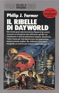 Il ribelle di Dayworld - Philip José Farmer http://dld.bz/eMr5E #fantascienza #distopia #recensione #romanzo