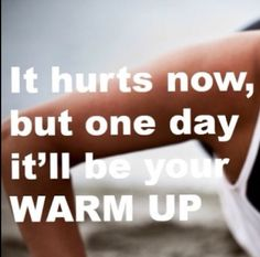 #BeFit #motivation #workout #thesweatlife #someday #it #will #be #your #warmup #hard #yes #youcandoit