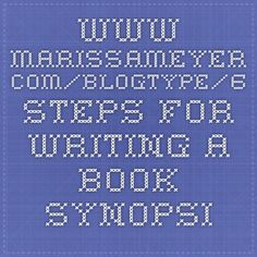 www.marissameyer.com/blogtype/6-steps-for-writing-a-book-synopsis/
