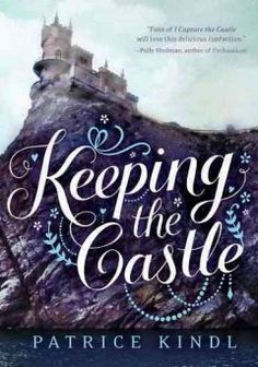 Keeping The Castle by Patrice Kindl~fun book for Young Adults.and adult Anglophiles.if you like Dodie Smith's I Capture the Castle, Jane Austen's Pride and Prejudice, & PBS' Downton Abbey. Jane Austen, Ya Books, Good Books, Books To Read, Love Book, This Book, Science Fiction, I Capture The Castle, Books For Teens