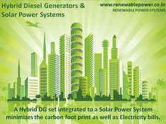 A Hybrid DG set integrated to a Solar Power System  minimizes the carbon foot print as well as Electricity bills. #renewablepowersystemsdelhi