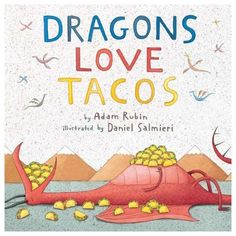 Dragons Love Tacos - a book by Adam Rubin, illustrated by Daniel Salmieri