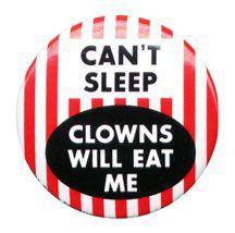 'Cant Sleep, Clowns Will Eat Me', Ha Ha! Wait, this is Terrifying! Send In The Clowns, Clowning Around, Evil Clowns, Creepy Clown, Cant Sleep, Make Me Smile, I Laughed, The Book, Laughter
