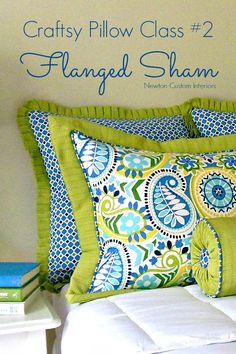 Craftsy Class Flanged Sham from NewtonCustomInteriors.com Euro Pillow Shams, Bolster Pillow, How To Make Pillows, Making Throw Pillows, Diy Sewing Projects, Sewing Tutorials, Sewing Hacks, Sewing Crafts, Sew Pillows