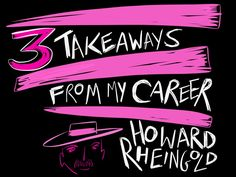 Upcoming... 3 takeaways from @hrheingold career and work... #3ofme project #wisdom