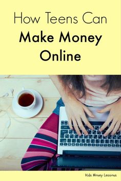 How Teens and Kids Can Make Money Online: A list of ways teens can make money online. Learn what it takes to successfully start a business online. Includes how-to guides to specific professions.
