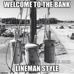 Haha the bank it is Electrical Lineman, Electrical Safety, Electrical Engineering, Lineman Love, Power Lineman, Wood Walker, Journeyman Lineman, Future Jobs, French Press