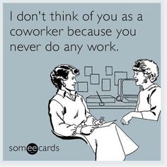 The best Workplace Memes and Ecards. See our huge collection of Workplace Memes and Quotes, and share them with your friends and family. Funny Quotes, Funny Memes, Job Quotes, Beer Quotes, Funny Comebacks, Hilarious Work Memes, Funny Logic, Someecards Funny, Selfie Quotes