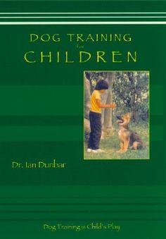 Dog Training For Children -  excellent reviews about  Ian Dunbar's Dog Training For Children!