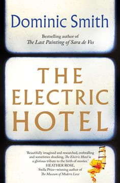 """Read """"The Electric Hotel"""" by Dominic Smith available from Rakuten Kobo. 'Utterly absorbing, astonishingly inventive, and richly imagined. Dominic Smith is a wizard.' Andrea Barrett, National B. Literary Fiction, Historical Fiction, Fiction Books, National Book Award Winners, Nyt Bestseller, Indie Books, The Inventors, Hotel S, Silent Film"""