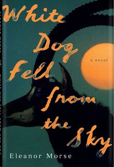 Book Cover Design and Hand Lettering for 'White Dog Fell From the Sky'. © Jim Tierney 2012