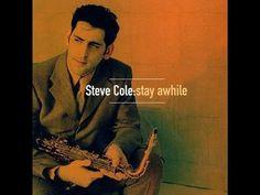 Steve Cole  Stay Awhile ( Full Album )