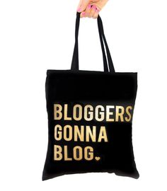 Bloggers Gonna Blog Tote – charm & gumption