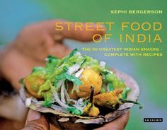 Street Food of India: The 50 Greatest Indian Snacks - Complete with Recipes by Sephi Bergerson, http://www.amazon.com/dp/184885420X/ref=cm_sw_r_pi_dp_in2Vpb0TQF0FG