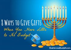 8 Ways to Give Gifts When You Have Little to No Budget via KosheronaBudget.com