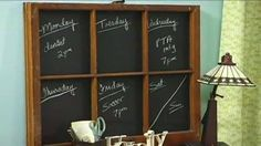 I found this How-to video on the Better Homes & Gardens website. Vintage Window = Chalkboard Planner.  You could also use this idea for a seating plan at a country style special event (wedding, anniversary, birthday party etc)  http://www.bhg.com/videos/m/32071695/vintage-window-chalkboard-planner.htm
