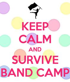 Keep Calm and Survive Band Camp!