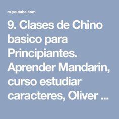9. Clases de Chino basico para Principiantes. Aprender Mandarin, curso estudiar caracteres, Oliver - YouTube