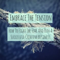 Embrace the tension: how to fight the fear and run a successful creative business – Lorrie Hartshorn – Creative Content Coach & Mentor