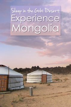 One of the things to experience in Mongolia, sleep in a ger tent in the Gobi Desert.