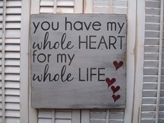 You Have My Whole Heart For My Whole Life Word Art by wordwillow, $39.00